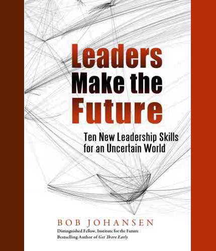 Leaders-Make-The-Future-by-Bob-Johansen
